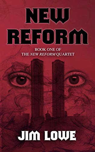 NEW REFORM: Book One of the New Reform Quartet by [Lowe, Jim]