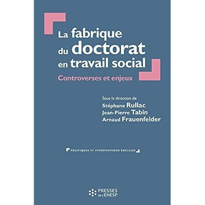 La fabrique du doctorat en travail social (Politiques et interventions sociales)