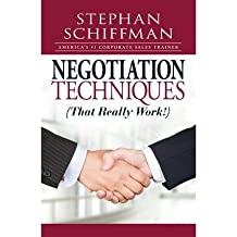 [(Negotiation Techniques (That Really Work!))] [ By (author) Stephan Schiffman ] [December, 2009]