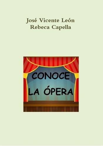 Descargar Libro Conoce La Opera de Jose Vicente Leon