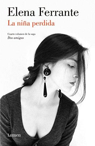 La niña perdida (Dos amigas 4) (LUMEN) por Elena Ferrante