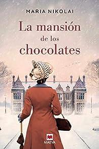 La mansión de los chocolates par Maria Nikolai