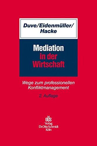 Mediation in der Wirtschaft: Wege zum professionellen Konfliktmanagement
