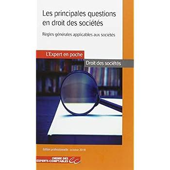 Les principales questions en droit des sociétés: Règles générales applicables aux sociétés. Cette 2ème édition remplace cette référence 9782352676072