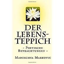 Der Lebens-Teppich: - Poetische Betrachtungen -