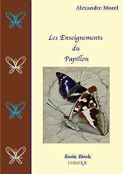 les Enseignements du Papillon par [Morel, Alexandre]