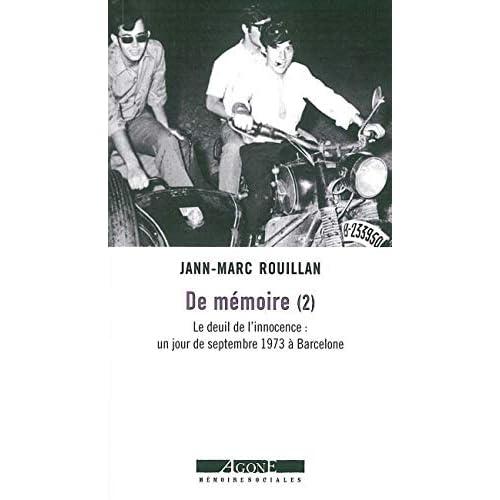 De mémoire (2): Le deuil de l'innocence : un jour de septembre 1973 à Barcelone