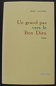 """Afficher """"Un Grand pas vers le Bon Dieu"""""""