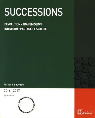Successions : Dévolution, transmission, indivision, partage, fiscalité