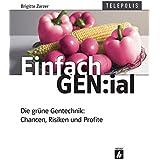 Einfach GEN:ial. Die grüne Gentechnik: Chancen, Risiken und Profite (Telepolis)