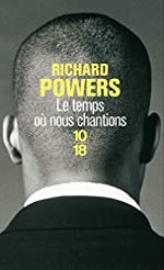 Le temps où nous chantions de Richard POWERS