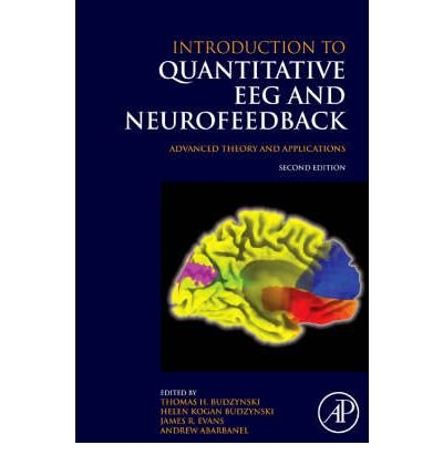 [ Introduction to Quantitative EEG and Neurofeedback: Advanced Theory and Applications By ( Author ) Nov-2008 Hardcover