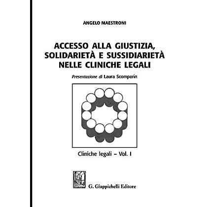 Accesso Alle Giustizia, Solidarietà E Sussidiarietà Nelle Cliniche Legali. Cliniche Legali: 1