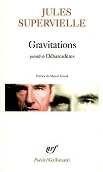 Gravitations / Débarcadères (poésie) por Marcel Arland