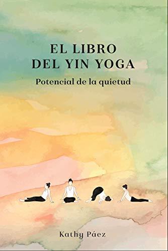 El Libro del Yin Yoga: Potencial de la quietud eBook: Kathy ...
