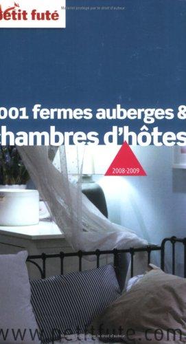 Petit Futé 1001 Fermes auberges et chambres d'hôtes