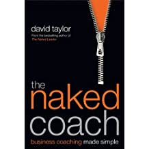 The Naked Coach: Business Coaching Made Simple