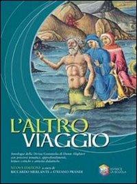 L'altro viaggio. Antologia della Divina Commedia di Dante Alighieri. Per le Scuole
