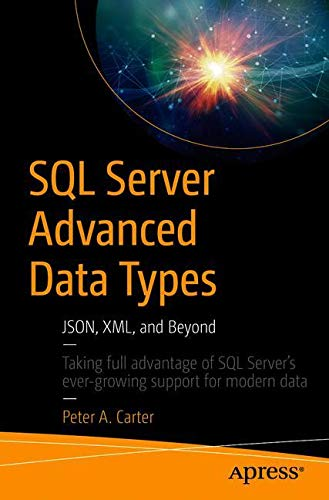 SQL Server Advanced Data Types: JSON, XML, and Beyond