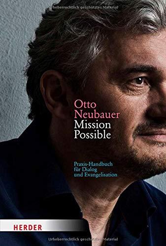 Mission Possible: Praxis-Handbuch für Dialog und Evangelisation