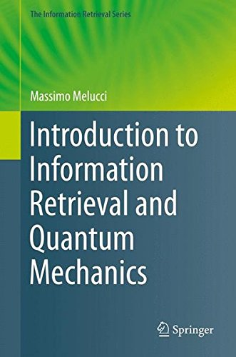 Introduction to Information Retrieval and Quantum Mechanics (The Information Retrieval Series)