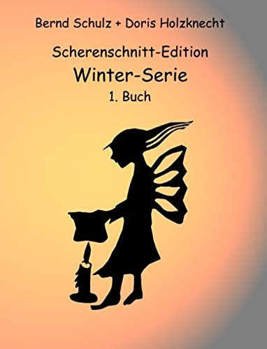Scherenschnitt-Edition: Winter-Serie, 1. Buch