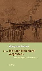 »... ich kann dich nicht vergessen«. Erinnerungen an Buchenwald