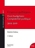 Les Fondamentaux Finances publiques 2018-2019, droit budgétaire et comptabilité publique de Damien Catteau