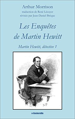 Les Enquêtes de Martin Hewitt (Martin Hewitt, Détective t. 1) par Arthur Morrison