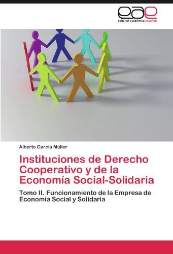 Instituciones de Derecho Cooperativo y de La Economia Social-Solidaria por Alberto Garc a. M. Ller