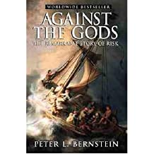 [( Against the Gods: The Remarkable Story of Risk By Peter L Bernstein ( Author ) Paperback Sep - 1998)] Paperback