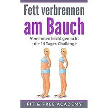 Fett verbrennen am Bauch: Abnehmen leicht gemacht - die 14 Tages-Challenge