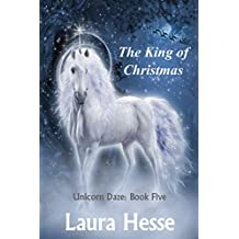 The King of Christmas (Unicorn Daze Book 5)