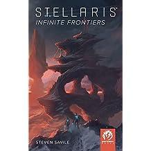 Stellaris: Infinite Frontiers by Steven Savile (2016-04-12)
