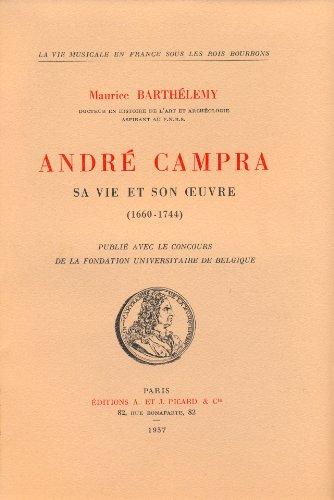 André Campra, sa vie et son oeuvre