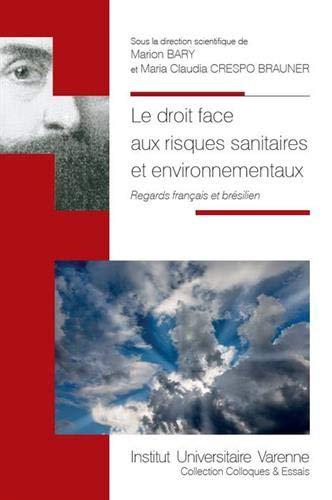 Le droit face aux risques sanitaires et environnementaux : Regards français et brésilien