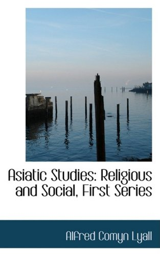 Asiatic Studies: Religious and Social, First Series