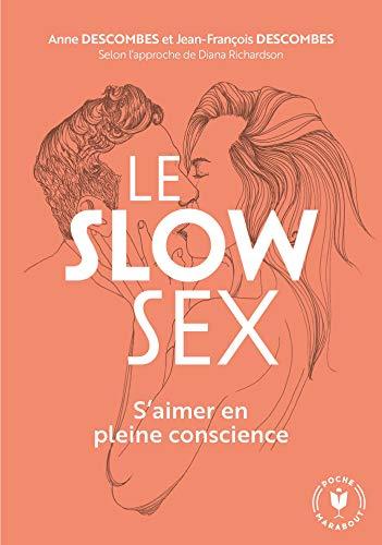 Le slow sex par Diana RICHARDSON, Anne DESCOMBES, Jean-François DESCOMBES