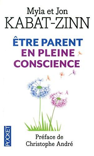 A chaque jour ses prodiges : être parent en pleine conscience par Myla KABAT-ZINN