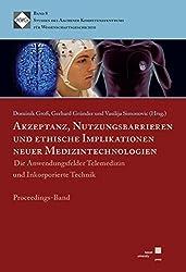 Akzeptanz, Nutzungsbarrieren und ethische Implikationen neuer Medizintechnologien: Die Anwendungsfelder Telemedizin und Inkorporierte Technik