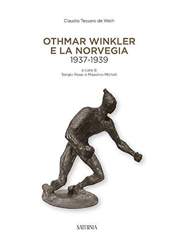 Othmar Winkler e la Norveglia 1937-1939. Ediz. multilingue por Claudio Tessaro de Weth
