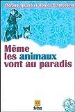 Même les animaux vont au paradis - Histoires de chiens et de chats dans une autre vie