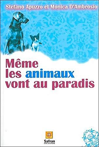 Même les animaux vont au paradis : Histoires de chiens et de chats dans une autre vie par Stefano Apuzzo