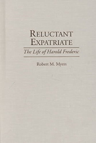reluctant-expatriate-life-of-harold-frederic-by-robert-manson-myers-published-august-1995