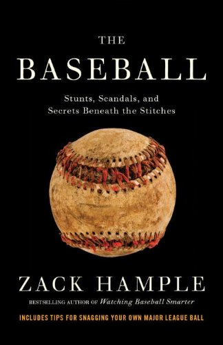 The Baseball: Stunts, Scandals, and Secrets Beneath the Stitches (English Edition)
