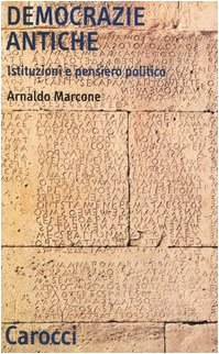 Democrazie antiche. Istituzioni e pensiero politico
