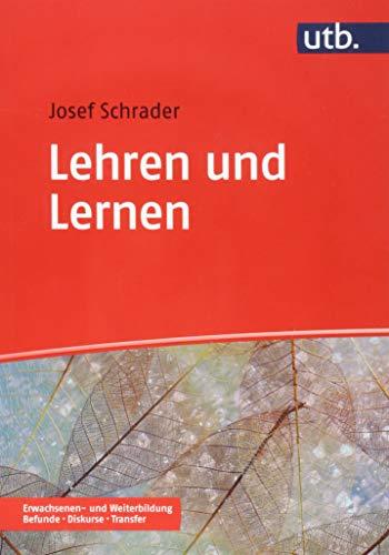 Lehren und Lernen in der Erwachsenen- und Weiterbildung (Erwachsenen- und Weiterbildung. Befunde – Diskurse – Transfer, Band 4967)