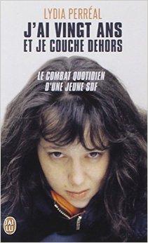 J'ai vingt ans et je couche dehors de Lydia Perreal ( 29 juin 2000 )