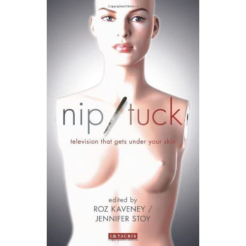 Nip/Tuck: Television That Gets Under Your Skin (Reading Contemporary Television) (2011-10-25)