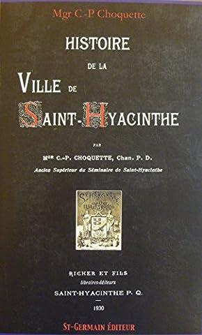 Histoire de la Ville de Saint-Hyacinthe. Réimpression de l'édition de 1930